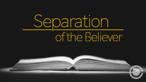 Separation of the Believer