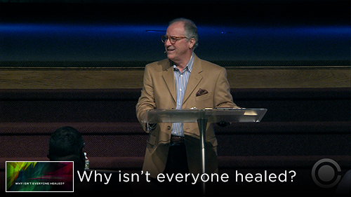 Why Isn't Everyone Healed?