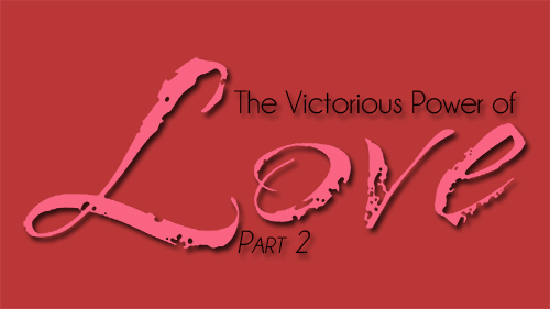 The Victorious Power of Love 2