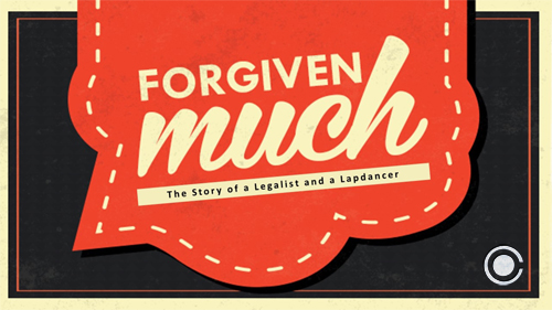 Campmeeting 2016: Forgiven Much