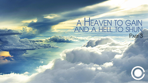 A Heaven to Gain and a Hell to Shun Part 3