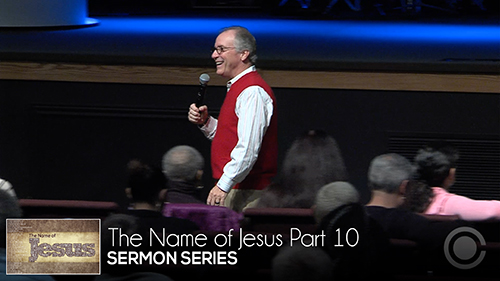 The Name of Jesus Part 10